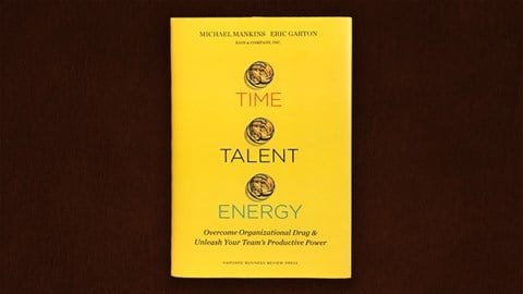 Summary Of Time Talent And Energy Bain Amp Company